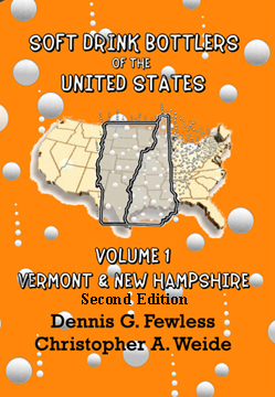 Soft Drink Bottlers of the United States Vol. 1 Vermont and New Hampshire, 2nd ed.